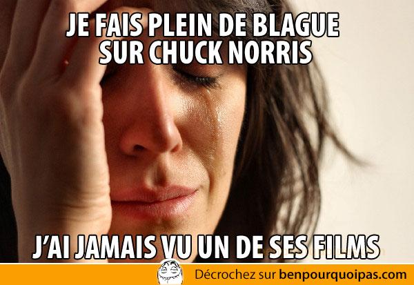 Ben pourquoi pas - pires problemes de la vie - Faire des blagues sur Chuck Norris sans avoir vu ses films