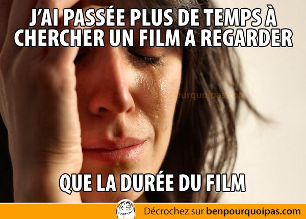 Ben pourquoi pas - Pires problemes: chercher un film