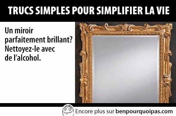 Trucs simples pour se faciliter la vie ben pourquoi pas for Le miroir de la vie