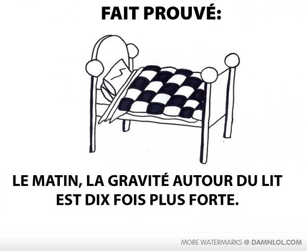 La gravité autour du lit est plus importante
