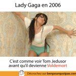 Voir Lady Gaga en 2006 est comme voir Tom Jedusor