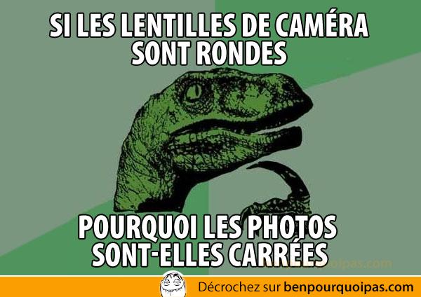 Philosoraptor: si les lentilles de camera sont rondes