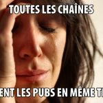 Pires problèmes: les pubs