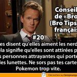 Conseils de «Bro» (Bro Tips en français)