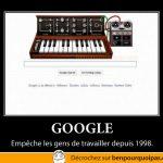 Google, empêche les gens de travailler depuis 1998!