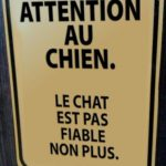 Attention au chien…