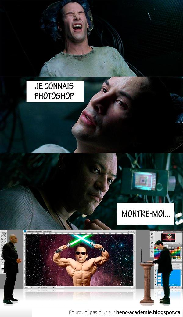 Neo de la matrice: je connais photoshop!