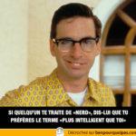Si quelqu'un te traite de «nerd»…