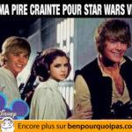 Ma pire crainte pour Star Wars Episode VII…