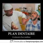 Plan dentaire, il en a besoin d'un meilleur