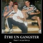 Être un gangster en une étape…