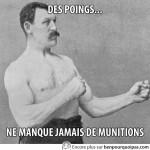 L'homme le vrai: avec des poings, manque pas de munitions