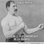 L'homme le vrai: du steak le matin?