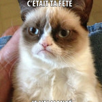Grumpy Cat: Y'a un petit oiseau qui m'a dit que c'était ta fête…