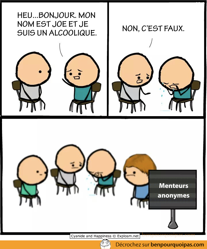 Ben pourquoi pas - cyanide and happiness - menteurs anonymes