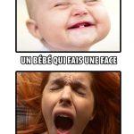 Une face de bébé vs une qui fais des bébés