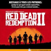 Red Dead Redemption 2... si un collègue appel malade aujourd'hui, il est peut-être pas vraiment malade...