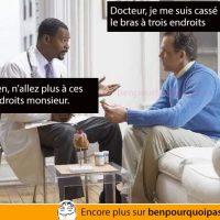 Docteur, je me suis cassé le bras à trois endroits...