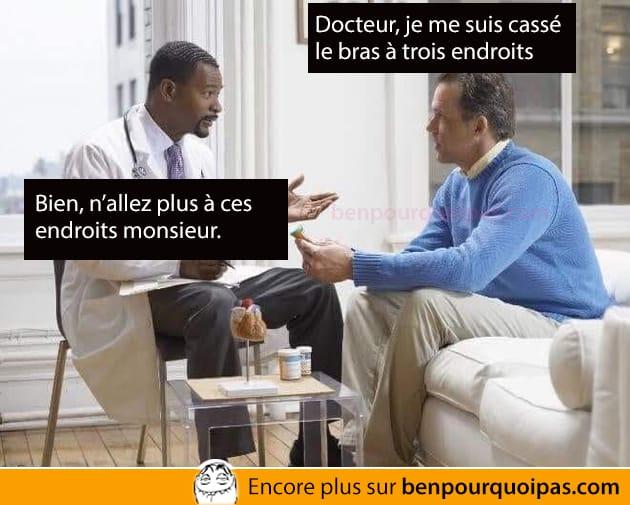 Docteur, je me suis cassé le bras à trois endroits..