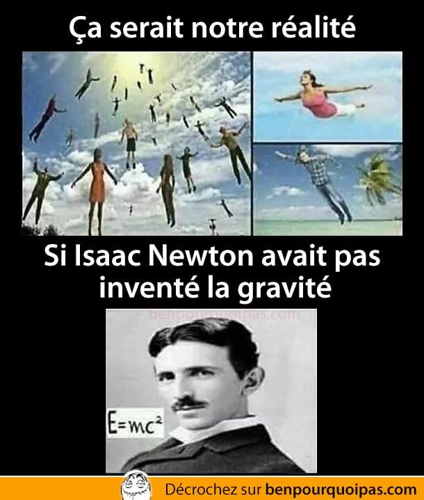 Si Isaac Newton n'avait pas inventé la gravité...