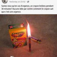 En cas d'urgence, les crayons de cire brûlent...
