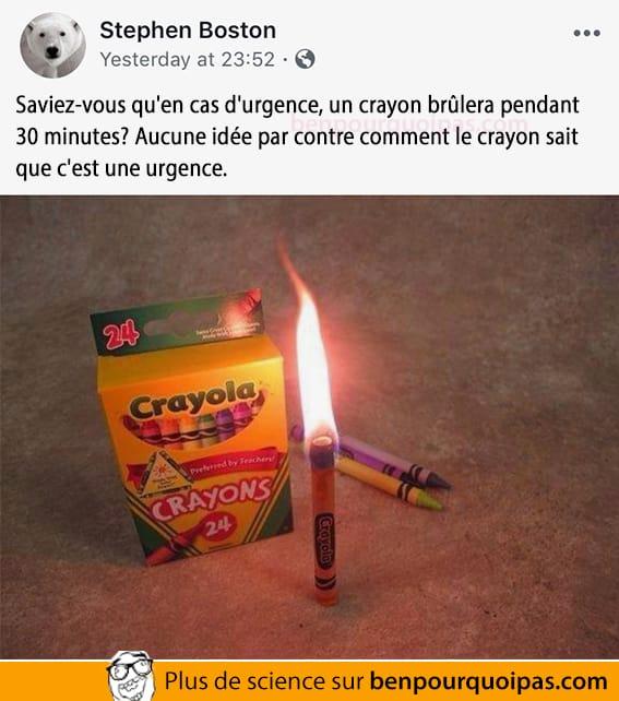 En cas d'urgence, les crayons de cire brûlent... mais comment ils savent que c'est une urgence