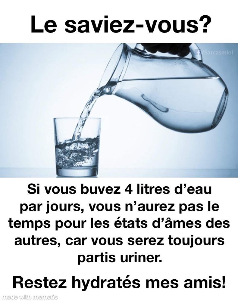 Le saviez-vous, boire de l'eau est important pour aider a ne pas subir les drames des autres