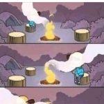 Chaque fois que je fais un feu de camp