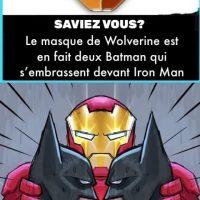 Le masque de Wolverine est en fait deux Batman qui s'embrassent devant Iron Man