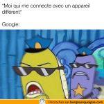 La police Google quand tu utilises un nouvel appareil pour te connecter
