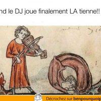 Quand le DJ joue finalement ta chanson