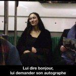 Rencontrer Mona Lisa dans le metro… vous faites quoi?