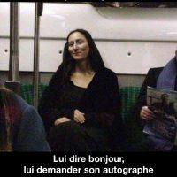 Rencontrer Mona Lisa dans le metro... vous faites quoi?