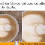 Latte art, quand on te fait une surprise dans ton café