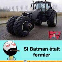 Et si Batman était fermier...