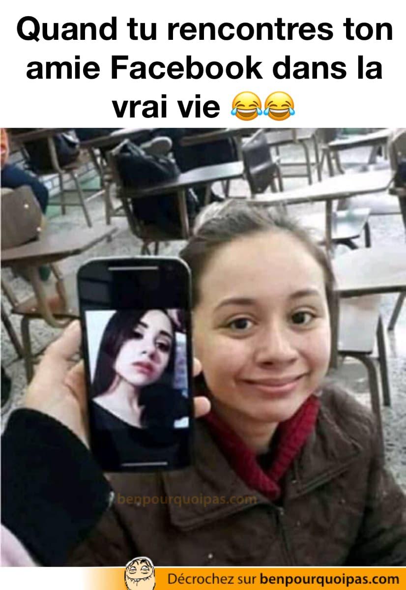 Rencontrer Ton Amie Facebook Dans La Vrai Vie Blagues Et Images Droles Ben Pourquoi Pas Humour