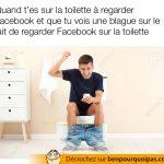 Regarder Facebook assis sur la toilette…