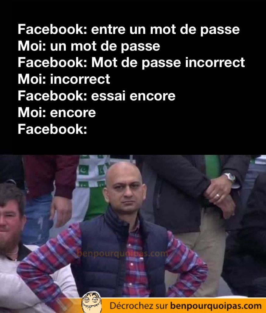 Quand facebook te demande ton mot de passe mais que ça fonctionne pas