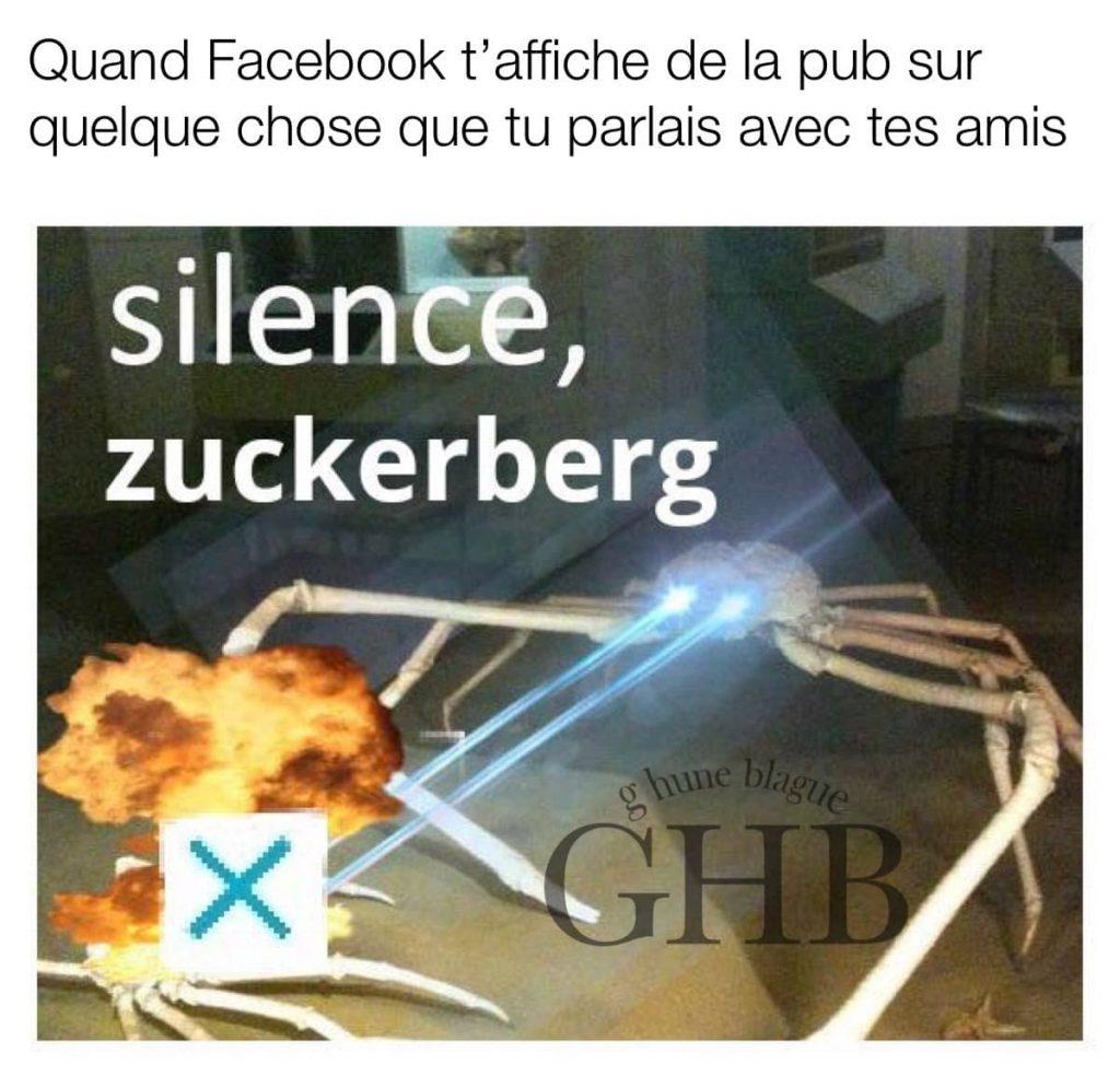 Facebook qui t'affiche de la pub sur quelque chose dont tu parlais avec tes amis