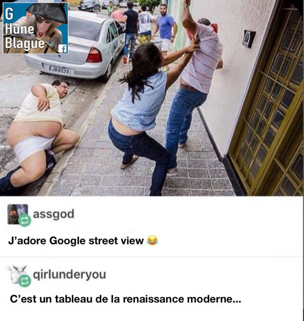 Un Tableau De Style Renaissance Moderne Gracieusete De Google Street View Blagues Et Images Droles Ben Pourquoi Pas Humour