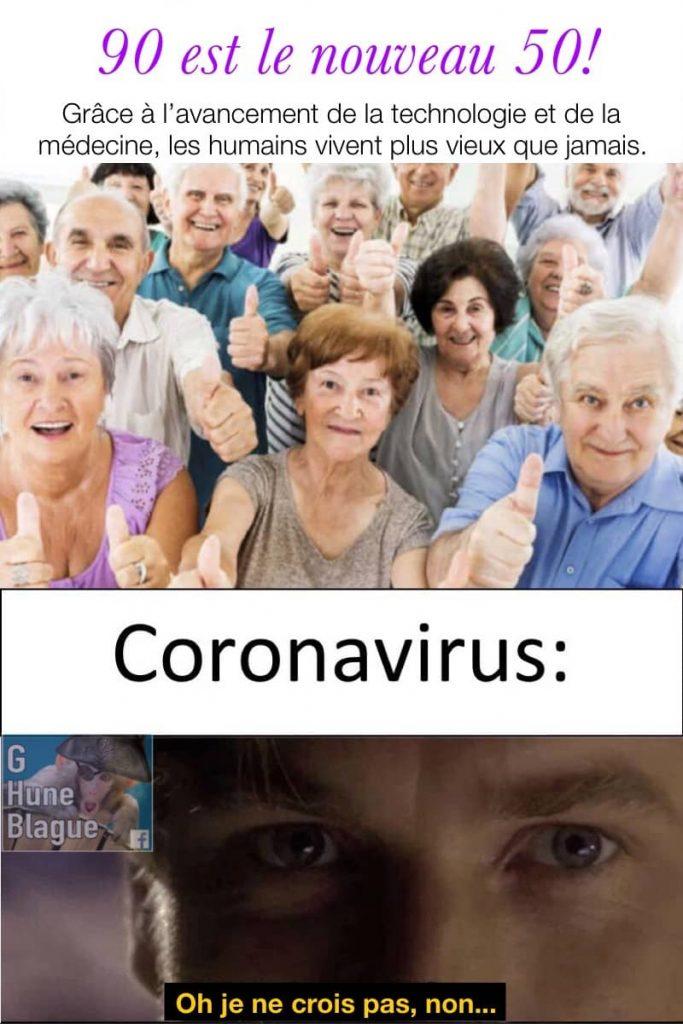 90 est le nouveau 50! Les humains vivent plus vieux grâce à l'avancement de la technologie et de la médecine... coronavirus