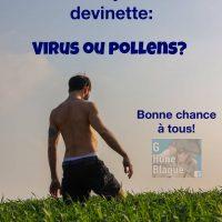 Le printemps nous offre un jeu de devinette: virus ou pollen? Bonne chance à tous!