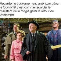 Regarder le gouvernement américain gérer la crise du Covid-19 c'est comme regarder le ministère de la magie gérer le retour de Voldemort