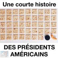Courte histoire des présidents américains