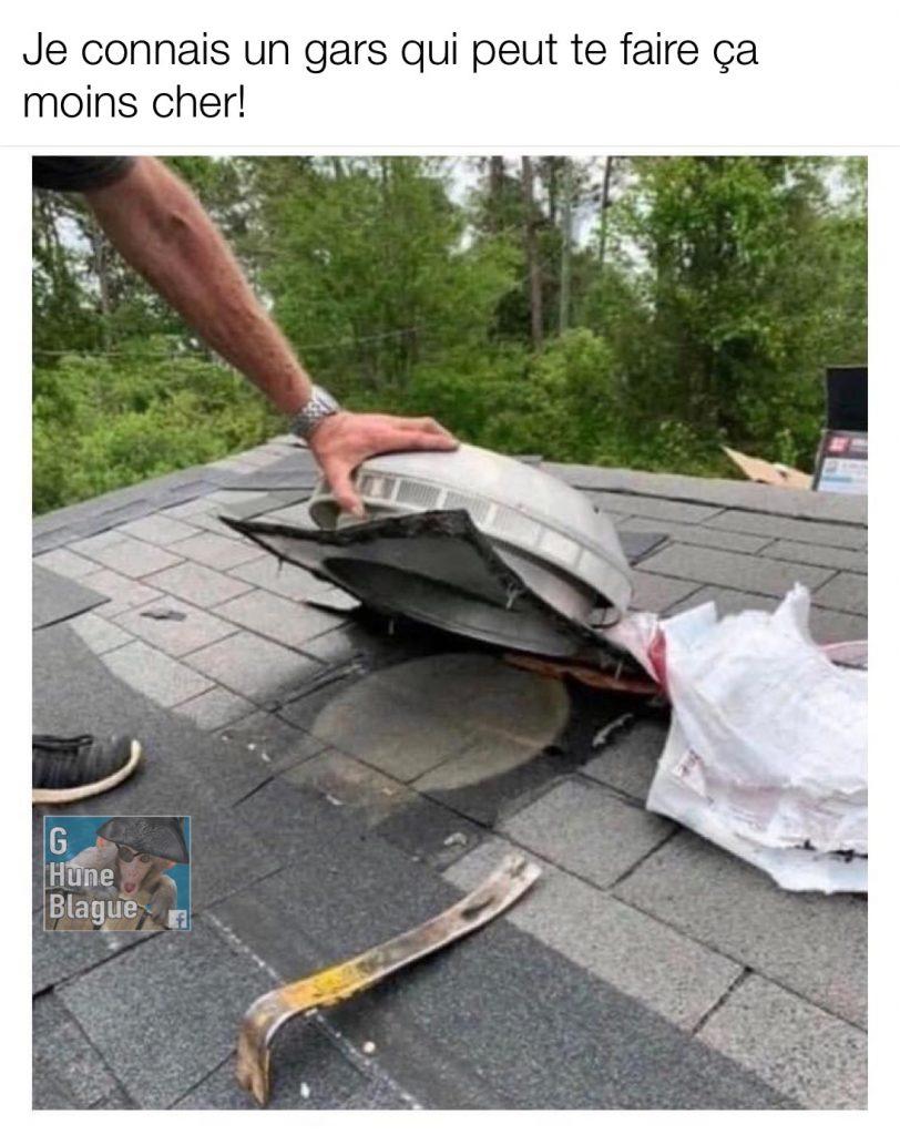 Je connais un type qui peut le faire pour moins cher... une bouche d'aération positionné sur le toit sans percer le trou