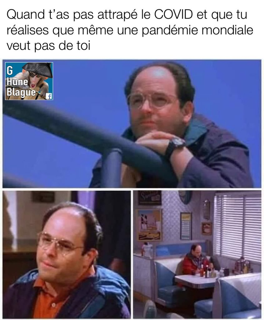 Quand t'as pas attrapé le virus et que tu réalises que même une pandémie mondiale ne veut pas de toi | humour et blagues en français