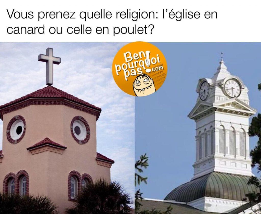 Vous préférez l'église en canard ou celle en poulet?