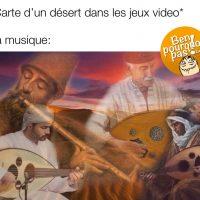 Tous les jeux vidéos, la musique quand tu entres dans un désert